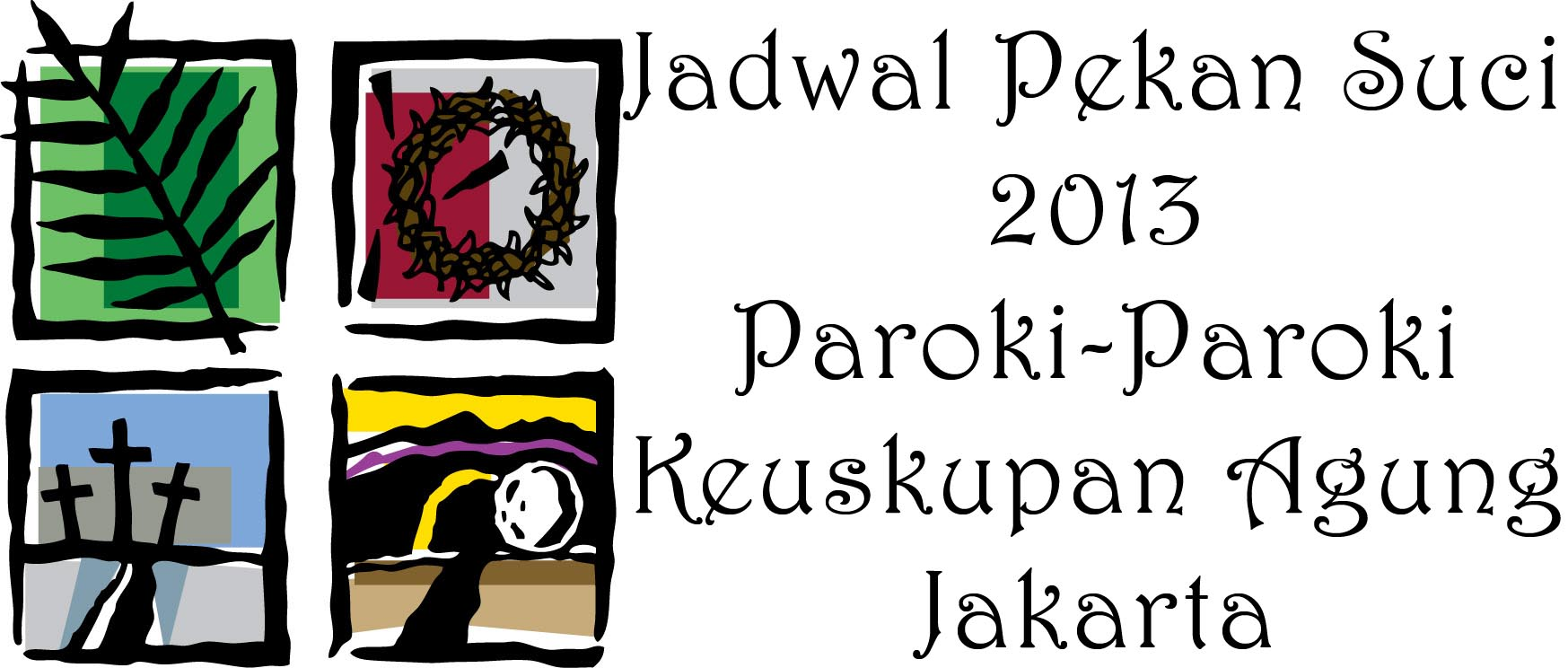 jadwal pekan suci 2013 paroki keuskupan agung jakarta, kaj, jadwal misa paskah, kamis putih, jumat agung, 2013